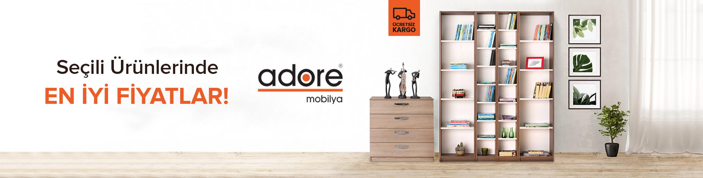 Seçili Adore Mobilya Ürünlerinde En İyi Fiyatlar