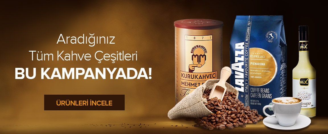 Aradığınız Tüm Kahve Çeşitleri Bu Kampanyada !