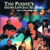 Tıto Puente Tıto Puentes Golden Latın Jazz All Stars Lıve At The Vıllage Gate