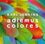 Karl Jenkıns Adıemus Colores