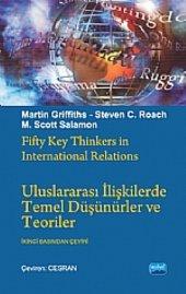 Uluslararası İlişkilerde Temel Düşünürler ve Teoriler - Fifty Key Thinkers in International Relations
