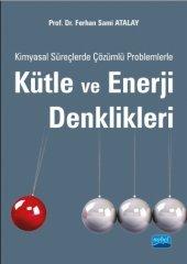Kimyasal Süreçlerde Çözümlü Problemlerle Kütle ve Enerji Denklikleri