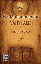 Hz. Muhammed in Vahyi Alışı