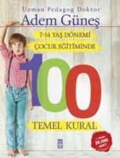7 14 Yaş Dönemi Çocuk Eğitiminde 100 Temel Kural Adem Güneş