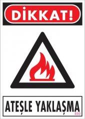 Dikkat Ateşle Yaklaşma Uyarı Levhası 25x35 Kod 850