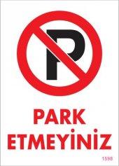 Park Etmeyiniz Uyarı Levhası 25x35 Kod 1598