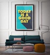 Today is A Good Day - Tipografi Kanvas Tablo-2