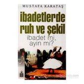 Ibadetlerde Ruh Ve Şekil Mustafa Karataş