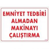 "SÖNSAN UYARI LEVHALARI ""EMNİYET TEDBİRİ ALMADAN MAKİNAYI ÇALIŞTIRMA"" PVC 25*35"