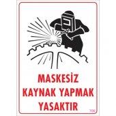 Sönsan Uyarı Levhaları Maskesiz Kaynak ... Pvc 25*35