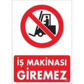 """SÖNSAN UYARI LEVHALARI """"İŞ MAKİNASI GİREMEZ"""" PVC 25*35"""