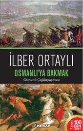 Osmanlıya Bakmak - İlber Ortaylı