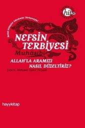 Nefsin Terbiyesi - Muhasibi - Hayykitap Yayınları