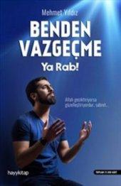 Benden Vazgeçme Ya Rab (Mehmet Yıldız)
