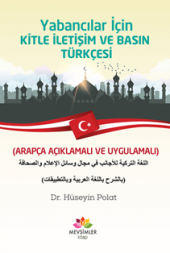 Yabancılar İçin Kitle İletişim ve Basın Türkçesi Arapça Açıklamalı ve Uygulamalı