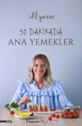 30 Dakikada Ana Yemekler (İmzalı) - İdil Yazar