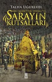 Sarayın Kutsalları Asr I Sa� Detten Osmanlıya