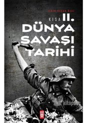 Kısa İkinci Dünya Savaşı Tarihi İlkin Başar Özal - Timaş Yayınlar