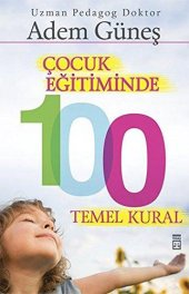 Timaş Pedagog Adem Güneş Çocuk Eğitiminde 100 Temel Kural