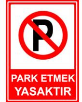 Park Etmek Yasaktır Uyarı Levhası 5 Adet Fiyatıdır