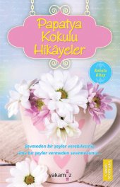 Papatya Kokulu Hikayeler Yakamoz Yayınları