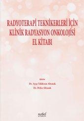 Radyoterapi Teknikerleri İçin Klinik Radyasyon Onkolojisi El Kitabı