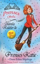 Prenses Okulu 8 Prenses Katie Ve Dans Eden Süpürge