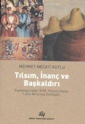 Tılsım İnanç Ve Başkaldırı - Mehmet Necati Kutlu