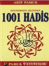 Efendimizin Dilinden 1001 Hadis - Arif Pamuk