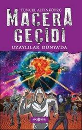 Macera Geçidi - Uzaylılar Dünyada (Ciltli)- Tuncel Altınköprü