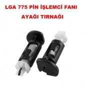 775 Pin Lga İşlemci Fan Ayağı Tırnağı