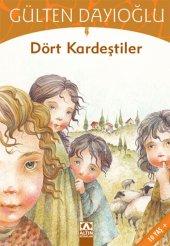 Dört Kardeştiler Gülten Dayıoğlu Altın Çocuk Yayınları