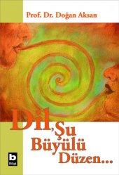 Dil Şu Büyülü Düzen... Doğan Aksan