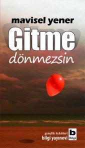Gitme Dönmezsin - Mavisel Yener