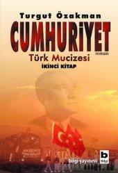 Cumhuriyet Türk Mucizesi İkinci Kitap Turgut...