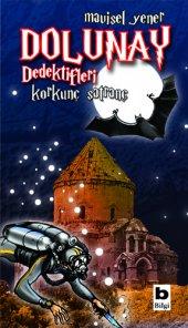 Dolunay Dedektifleri 4 - Korkunç Satranç - Mavisel Yener