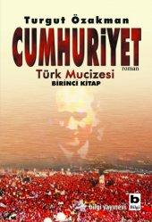 Cumhuriyet Türk Mucizesi Birinci Kitap Turgut...