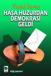 Haşa Huzurdan Demokrasi Geldi Vural Savaş