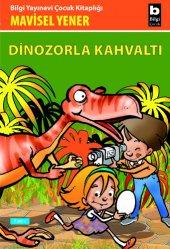 Dinozorla Kahvaltı Mavisel Yener