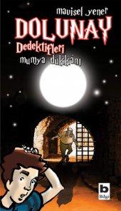 Dolunay Dedektifleri 3 Mumya Dükkanı Mavisel Yener