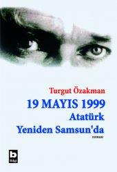19 Mayıs 1999 Atatürk Yeniden Samsunda Turgut...