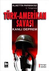 Türk Amerikan Savaşı Kanlı Deprem Alaettin...