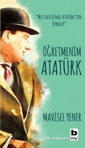 öğretmenim Atatürk Mavisel Yener