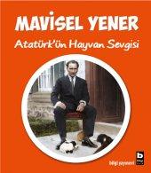 Atatürkün Hayvan Sevgisi - Mavisel Yener