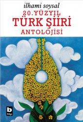 20. Yüzyıl Türk Şiiri Antolojisi İlhami Soysal...