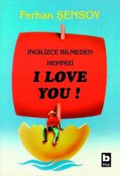 Ingilizce Bilmeden Hepinizi I Love You Ferhan...