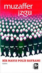 Bir Mayıs Polis Bayramı Muzaffer İzgü