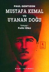 Mustafa Kemal Ve Uyanan Doğu Paul Gentizon