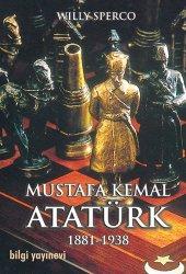 Mustafa Kemal Atatürk 1881-1938 - Willy Sperco