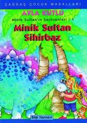 Minik Sultan Sihirbaz Ayla Kutlu